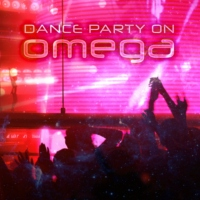 Dance Party on Omega