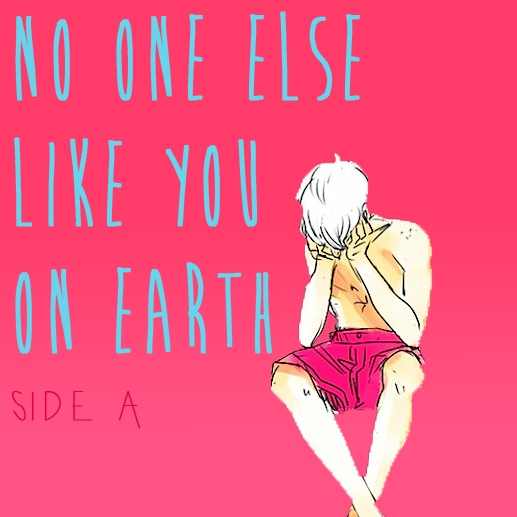no one else like you on earth ♡ side α