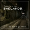 Welcome to the Badlands (B Side)
