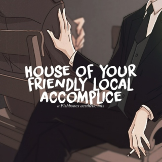 house of your friendly local accomplice