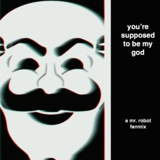 you're supposed to be my god