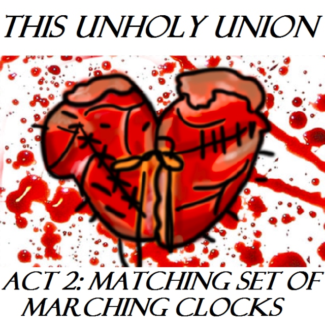 This Unholy Union - Act 2: Matching Set of Marching Clocks