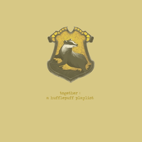 together: a hufflepuff playlist