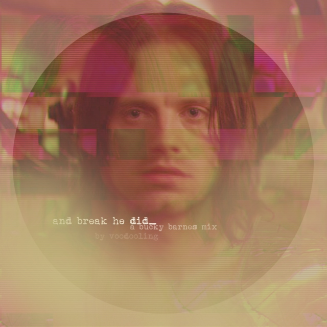 and break he did_ // a bucky barnes mix