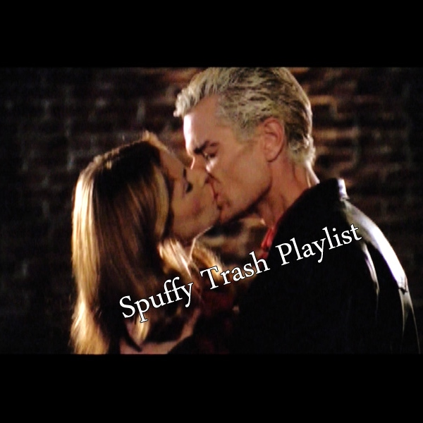 Spuffy Trash Playlist