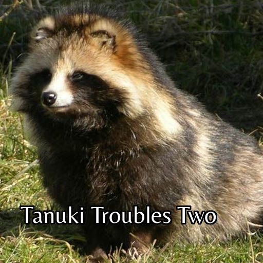Tanuki Troubles Two