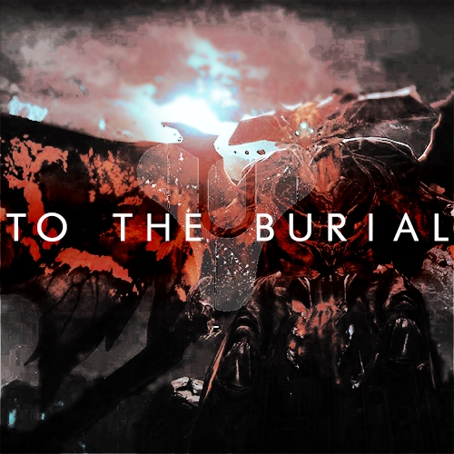 To The Burial