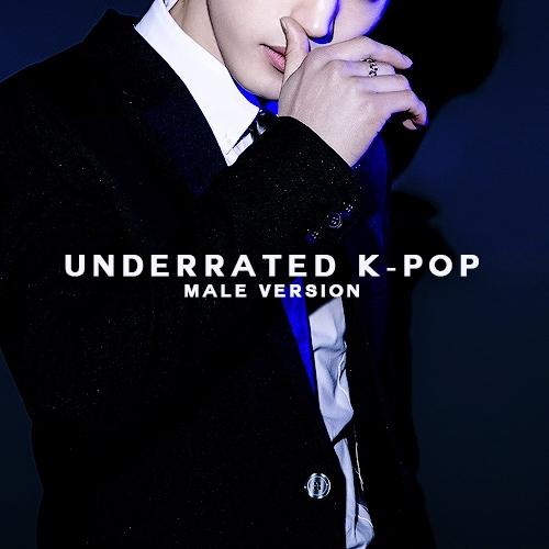 UNDERRATED K-POP