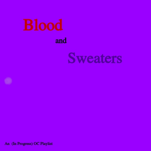 Blood and Sweaters: An OC Playlist