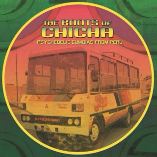 Remixed Versions of The Roots of Chicha 1 & 2