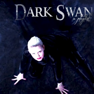 Dark Swan: A Playlist