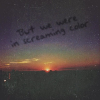 But we were in screaming colour