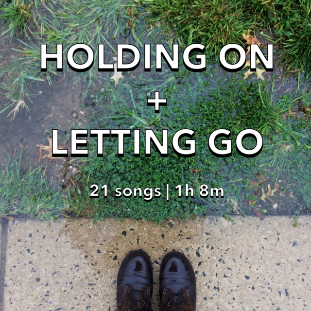 holding on + letting go