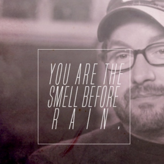 you are the smell before rain.