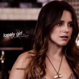 lonely girl ,