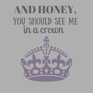 honey you should see me in a crown