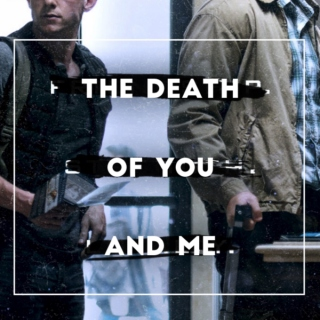 the death of you and me