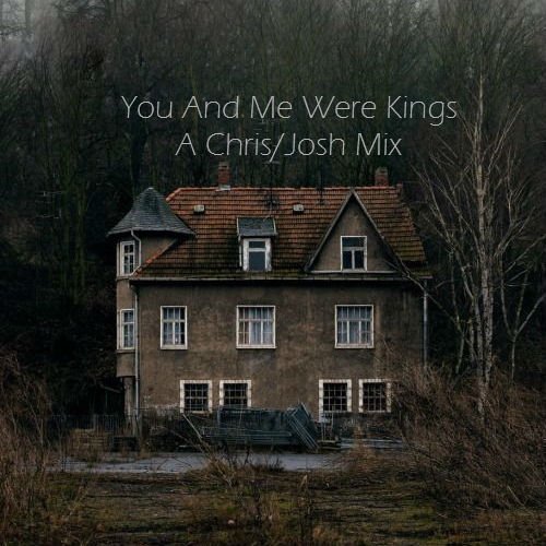 You And Me Were Kings