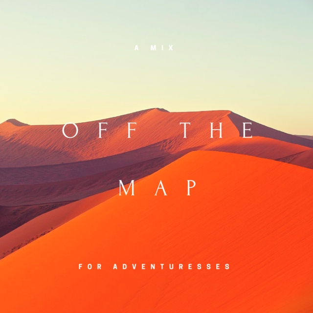 off the map: a(nother) mix for adventuresses
