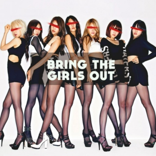 ♚Bring the Girls Out