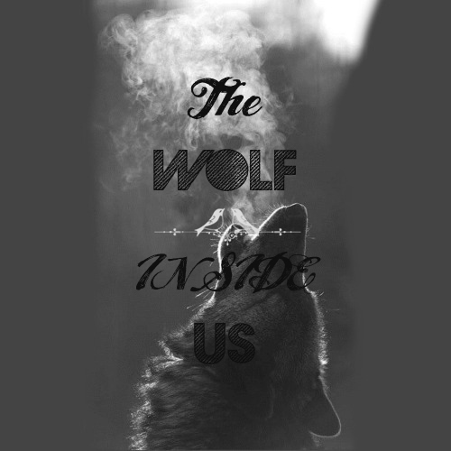 The Wolf Inside Us.