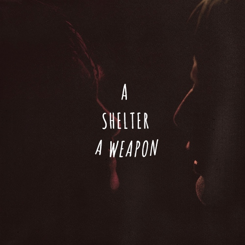 a shelter, a weapon