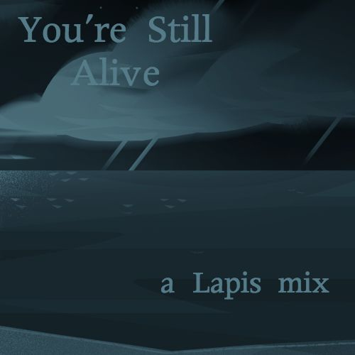 You're Still Alive