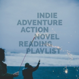 indie adventure action novel reading playlist