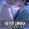 Never Gonna Shut You Out