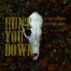 Hunt You Down: A Southern Gothic Mix