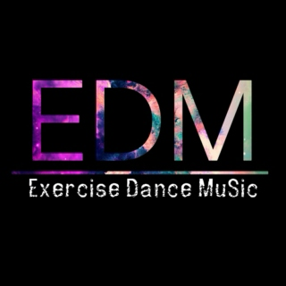 EDM: Exercise Dance Music