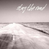 Stay the Road