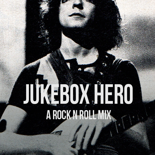 Jukebox Hero: A Rock N Roll Mix