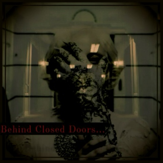 Behind Closed Doors...