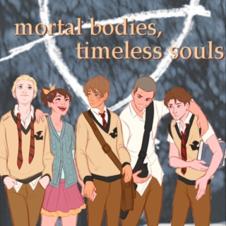 mortal bodies, timeless souls