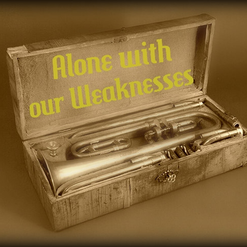 Alone with our weaknesses