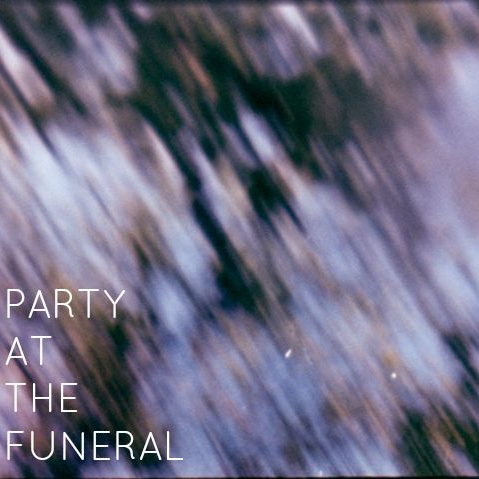 PARTY AT THE FUNERAL