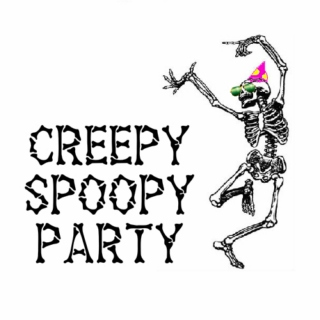 CREEPY SPOOPY PARTY