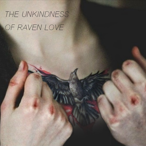 The Unkindness of Raven Love