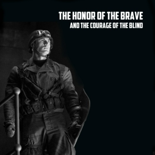 the honor of the brave and the courage of the blind