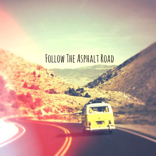 Follow The Asphalt Road