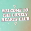 ♡ Lonely Hearts Club ♡