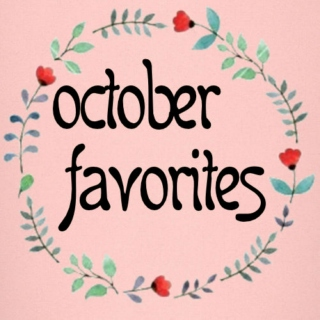 October Favorites '15