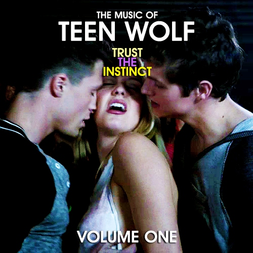 The Music of Teen Wolf: TRUST THE INSTINCT (Volume 1)
