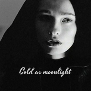 Cold as moonlight [Halloween 2015 I]