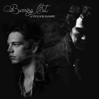 Burning Out; a Viclock Fanmix
