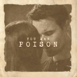 You Are Poison
