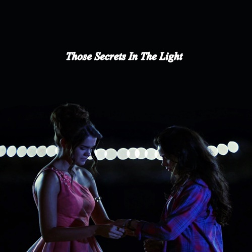 ☆ Those Secrets In The Light ☆