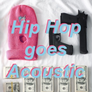 ♬✌ Hip Hop Goes Acoustic ✌♬