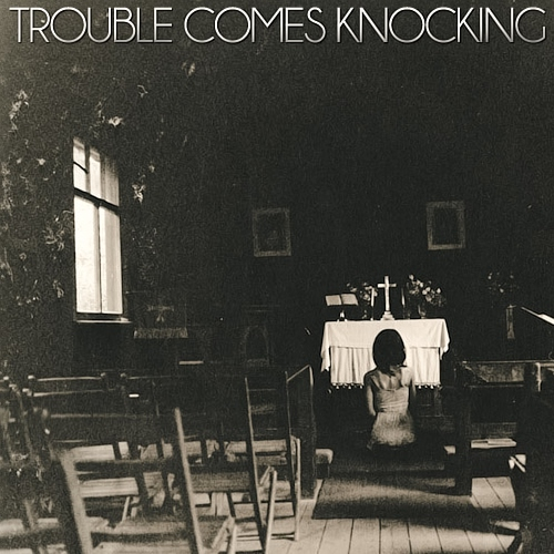 trouble comes knocking